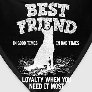German Shepherd - Best Friend, Loyalty When You N Women's T-Shirts - Bandana