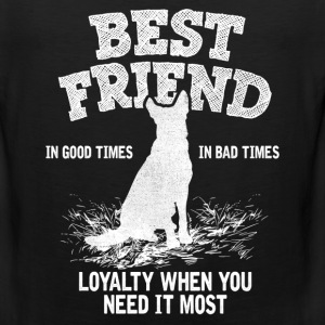 German Shepherd - Best Friend, Loyalty When You N Women's T-Shirts - Men's Premium Tank
