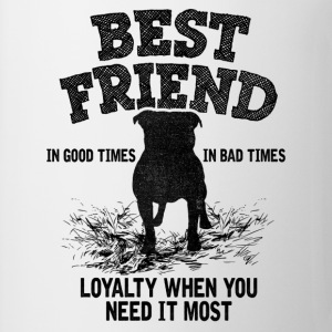Pitbull - Best Friend, Loyalty When You Need It T-Shirts - Coffee/Tea Mug