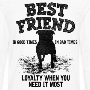 Pitbull - Best Friend, Loyalty When You Need It T-Shirts - Men's Premium Long Sleeve T-Shirt