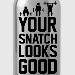 Your Snatch - Water Bottle