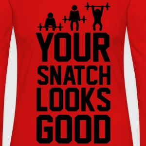 Your Snatch - Women's Premium Long Sleeve T-Shirt