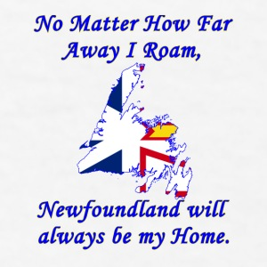No Matter How Far Away I Roam, NEWFOUNDLAND  - Men's T-Shirt