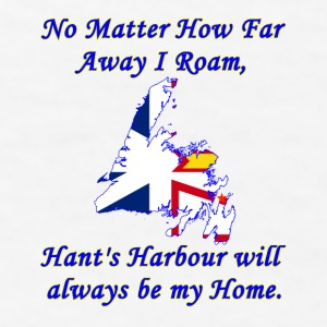 No Matter How Far Away I Roam, Hant's Harbour  - Men's T-Shirt