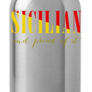 Sicilian and proud of it Italian T-shirt T-Shirts - Water Bottle