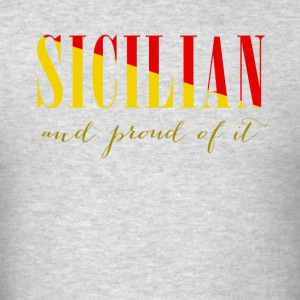 Sicilian and proud of it Italian T-shirt Tank Tops - Men's T-Shirt