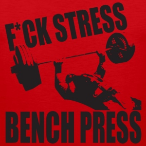 F*CK Stress, Bench Presss T-Shirts - Men's Premium Tank