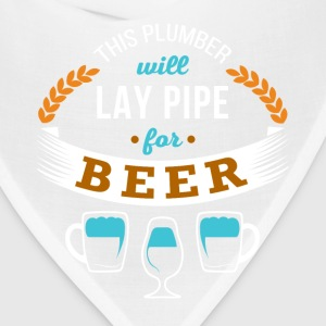 This Plumber will lay pipe for beer T-shirt T-Shirts - Bandana