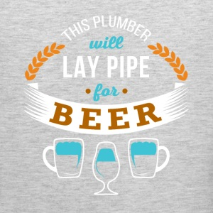 This Plumber will lay pipe for beer T-shirt T-Shirts - Men's Premium Tank
