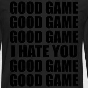 Good game, I hate you - Men's Premium Long Sleeve T-Shirt