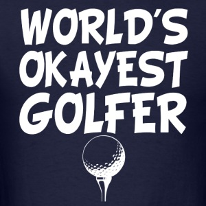 World's Okayest Golfer funny - Men's T-Shirt