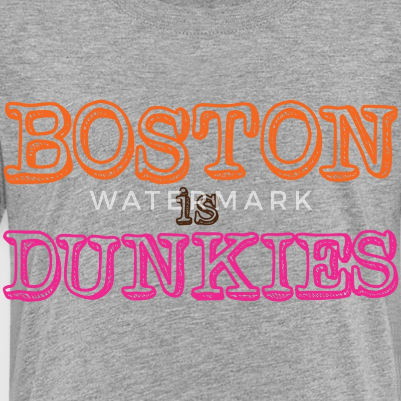 Boston is Dunkies Baby & Toddler Shirts - Toddler Premium T-Shirt