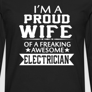 I'M A PROUD ELECTRICIAN'S WIFE - Men's Premium Long Sleeve T-Shirt