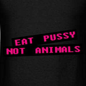 Eat pussy not animal - Vegan Bags & backpacks - Men's T-Shirt