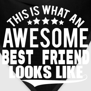 THIS IS WHAT AN AWESOME BEST FRIEND LOOKS LIKE T-Shirts - Bandana