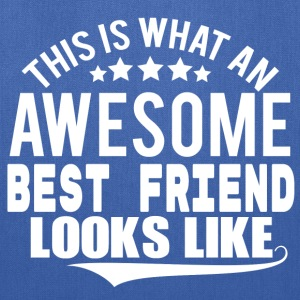 THIS IS WHAT AN AWESOME BEST FRIEND LOOKS LIKE T-Shirts - Tote Bag