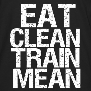 Eat Clean Train Mean funny healthy fitness - Men's Premium Long Sleeve T-Shirt