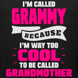 I'm Called Grammy Because..... Women's T-Shirts - Men's Premium Tank