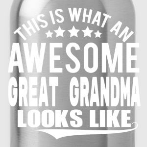 THIS IS WHAT AN AWESOME GREAT GRANDMA LOOKS LIKE Women's T-Shirts - Water Bottle