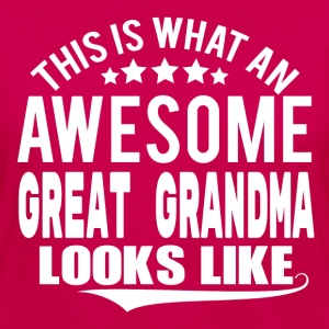 THIS IS WHAT AN AWESOME GREAT GRANDMA LOOKS LIKE Women's T-Shirts - Women's Premium Long Sleeve T-Shirt