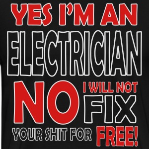 Electrician - I will not fix your shit for free Hoodies - Men's Premium T-Shirt