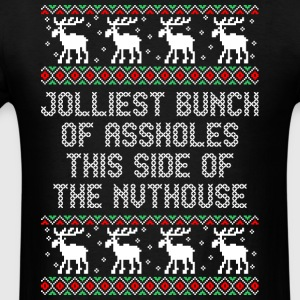 Jolliest Bunch Of Aholes This Side Of The Nuthouse - Men's T-Shirt