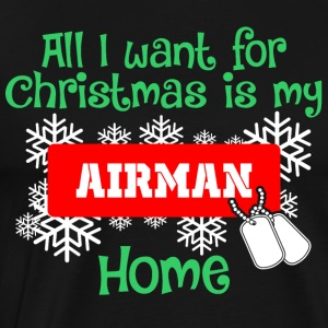 All I Want For Christmas Is My Airman Home - Men's Premium T-Shirt
