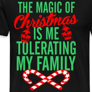 The Magic Of Christmas Is Me Tolerating My Family - Men's Premium T-Shirt