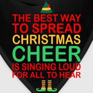 The Best Way To Spread Christmas Cheer Sing Loud - Bandana