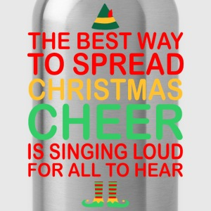 The Best Way To Spread Christmas Cheer Sing Loud - Water Bottle