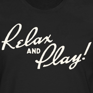 Relax and Play! Black T-Shirt by Verbeeish - Men's Premium Long Sleeve T-Shirt