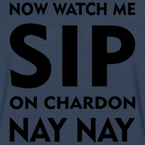 Watch me sip on chardonnay - Men's Premium Long Sleeve T-Shirt
