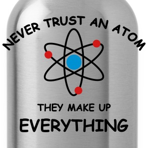 Never trust an atom brb T-Shirts - Water Bottle