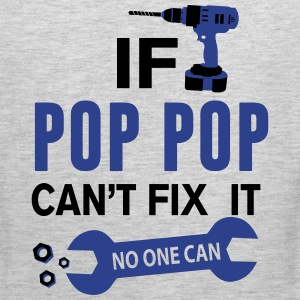 If Pop Pop Can't Fix It No One Can T-Shirts - Men's Premium Tank