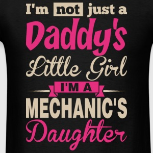 Im Not A Daddy Little Girl Im A Mechanic Daughter - Men's T-Shirt