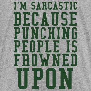 I'M SARCASTIC - PUNCHING PEOPLE IS FROWNED UPON Kids' Shirts - Toddler Premium T-Shirt