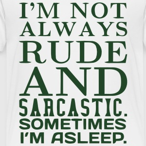 I'M NOT ALWAYS RUDE AND SARCASTIC Kids' Shirts - Toddler Premium T-Shirt