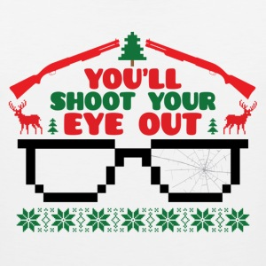 You'll Shoot Your Eye Out T-Shirts - Men's Premium Tank