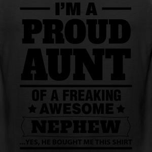 I'm A Proud Aunt Of A Freaking Awesome Nephew Women's T-Shirts - Men's Premium Tank