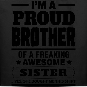 I'm A Proud Brother Of A Freaking Awesome Sister T-Shirts - Eco-Friendly Cotton Tote