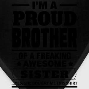 I'm A Proud Brother Of A Freaking Awesome Sister T-Shirts - Bandana