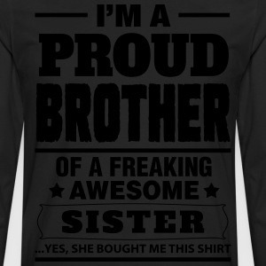 I'm A Proud Brother Of A Freaking Awesome Sister T-Shirts - Men's Premium Long Sleeve T-Shirt