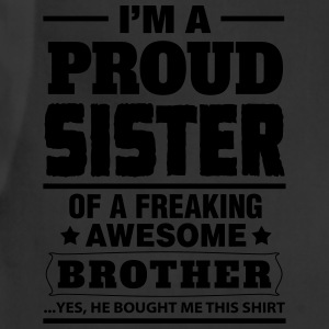 I'm A Proud Sister Of A Freaking Awesome Brother Women's T-Shirts - Adjustable Apron