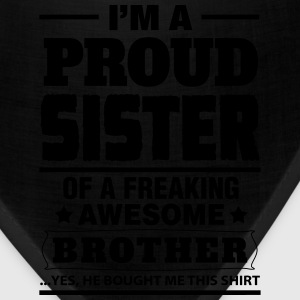 I'm A Proud Sister Of A Freaking Awesome Brother Women's T-Shirts - Bandana