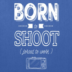 born to shoot forced to work - Tote Bag