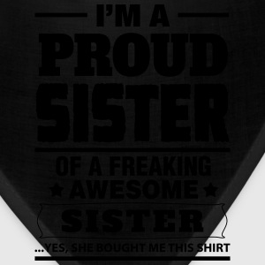 I'm A Proud Sister Of A Freaking Awesome Sister Women's T-Shirts - Bandana