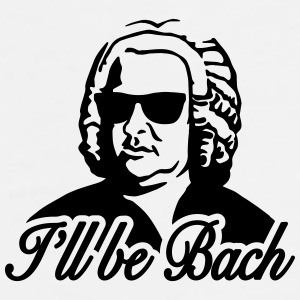 I'll be Bach Mugs & Drinkware - Men's Premium T-Shirt