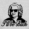 I'll be Bach Long Sleeve Shirts - Men's Long Sleeve T-Shirt by Next Level