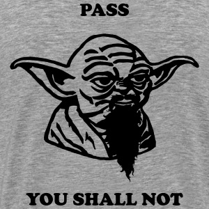 pass you shall not - Men's Premium T-Shirt