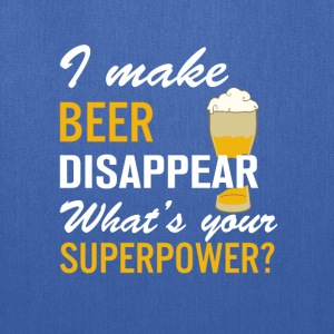 I Make Beer Disappear What's Your Superpower T-Shirts - Tote Bag